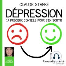 Dépression: 17 précieux conseils pour s'en sortir