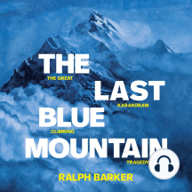 The Last Blue Mountain: The great Karakoram climbing tragedy