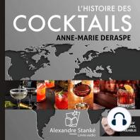 L'histoire des cocktails: L'ingéniosité liquide