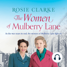 The Women of Mulberry Lane: As the war nears its end, the women of Mulberry Lane fight on