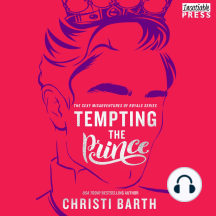 Tempting the Prince: Sexy Misadventures of Royals, Book Three