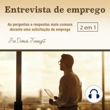 Entrevista de emprego: As perguntas e respostas mais comuns durante uma solicitação de emprego