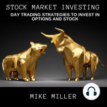Stock Market Investing: Day Trading Strategies to invest in Options and Stock