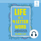 Buku Audio, Life Is a 4-Letter Word: Laughing and Learning Through 40 Life Lessons - Dengarkan buku audio secara gratis dengan percobaan gratis.