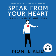 Speak From Your Heart: The Why and How of public speaking