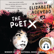 Poet X, The – WINNER OF THE CILIP CARNEGIE MEDAL 2019