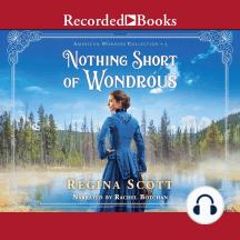 Nothing Short of Wondrous