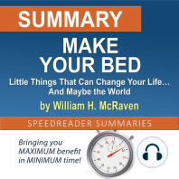 Summary of Make Your Bed: Little Things That Can Change Your Life… And Maybe the World by William H. McRaven