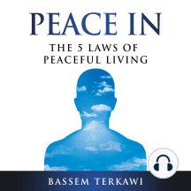 Peace In: The 5 Laws of Peaceful Living