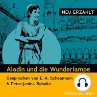 Aladin und die Wunderlampe - neu erzählt
