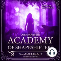 Academy of Shapeshifters - Sammelband 5: Episode 17-20
