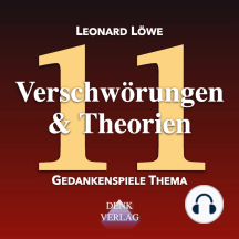 Verschwörungen & Theorien: Gedankenspiele Thema 11