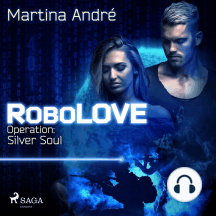 RoboLOVE #3 - Operation: Silver Soul