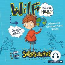 Wilf plötzlich Held: und der Superschurke