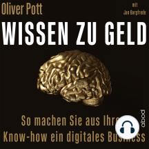 Wissen zu Geld: So machen Sie aus Ihrem Know-how ein digitales Business