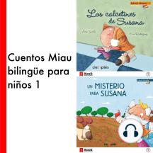 Cuentos Miau bilingüe para niños 1: Los calcetines de Susana / Un misterio para Susana