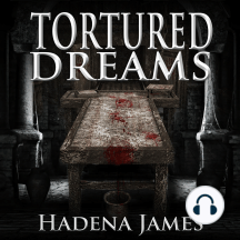 Tortured Dreams: Dreams & Reality Series, Book 1