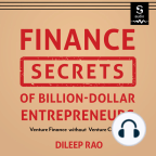 Audiobook, Finance Secrets of Billion-Dollar Entrepreneurs: Venture Finance Without Venture Capital - Listen to audiobook for free with a free trial.