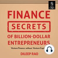 Finance Secrets of Billion-Dollar Entrepreneurs
