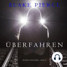 Überfahren (Ein Riley Paige Krimi —Book 12)