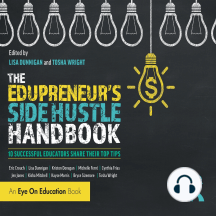 The Edupreneur's Side Hustle Handbook: 10 Successful Educators Share Their Top Tips