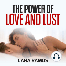 The power of Love and Lust