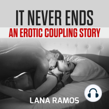 It never ends: An Erotic Coupling Story