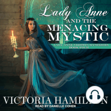 Lady Anne and the Menacing Mystic