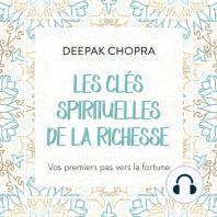 Les clés spirituelles de la richesse: Vos premiers pas vers la fortune