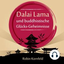 Dalai Lama und buddhistische Glu?cks-Geheimnisse