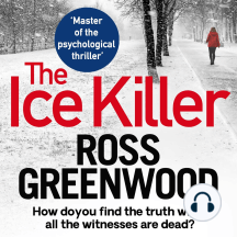 The Ice Killer: A gripping, chilling crime thriller that you won't be able to put down
