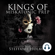 Kings of Miskatonic Prep complete collection: The complete dark paranormal bully romance series