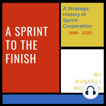 A Sprint to the Finish: A Strategic History of Sprint Corporation