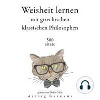 Weisheit lernen mit griechischen klassischen Philosophen 500 Zitate
