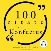 100 Zitate aus Konfuzius: Sammlung 100 Zitate