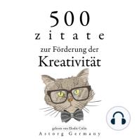 500 Zitate zur Förderung der Kreativität