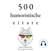 500 humoristische Zitate