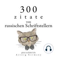 300 Zitate von russischen Schriftstellern