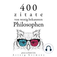 400 Zitate von wenig bekannten Philosophen