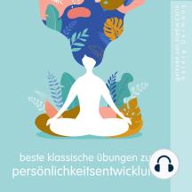 Beste klassische Übungen zur Persönlichkeitsentwicklung: die beste Entspannung