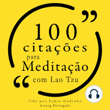 100 citações para meditação com Lao Tzu: Recolha as 100 citações de