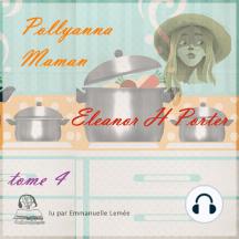 Pollyanna maman: tome 4