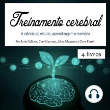 Treinamento cerebral: A ciência do estudo, aprendizagem e memória