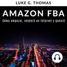 Amazon FBA: Cómo empezar, venderé en Internet y ganaré