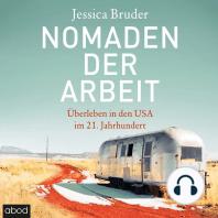 Nomaden der Arbeit: Überleben in den USA im 21. Jahrhundert