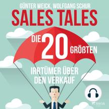 Sales Tales - Die 20 größten Irrtümer über den Verkauf