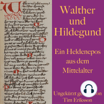 Walther und Hildegund: Ein Heldenepos aus dem Mittelalter