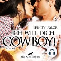 Ich will dich, Cowboy! Erotik Audio Story / Erotisches Hörbuch
