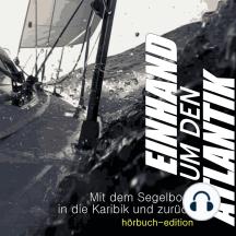 Einhand um den Atlantik: Mit dem Segelboot in die Karibik und zurück
