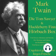 Mark Twain: Die Tom Sawyer & Huckleberry Finn Hörbuch Box: Tom Sawyers Abenteuer und Streiche, Die Abenteuer und Fahrten des Huckleberry Finn sowie Tom Sawyer, der kleine Detektiv